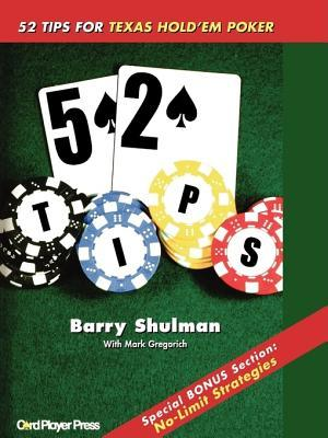 52 Tips for Texas Hold 'em Poker by Barry Shulman