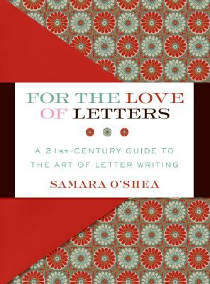For the Love of Letters by Samara O'Shea