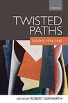 Twisted Paths: Europe 1914-1945