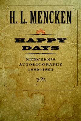 Happy Days: Mencken's Autobiography: 1880-1892