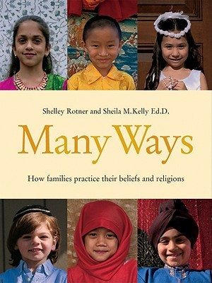 Many Ways: How Families Practice Their Beliefs and Religions (Shelley Rotner's Early Childhood Library)