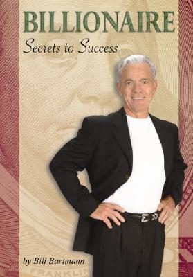 Billionaire Secrets to Success
