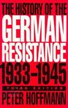 The History of the German Resistance, 1933-1945, Third Edition
