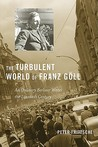 The Turbulent World of Franz Göll: An Ordinary Berliner Writes the Twentieth Century