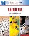 Chemistry: Decade by Decade