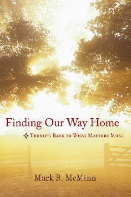 Finding Our Way Home by Mark R. McMinn