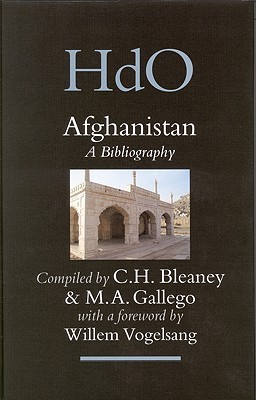 Afghanistan: A Bibliography (Handbook of Oriental Studies. Section 8 Uralic & Central Asian Studies, 13) (Handbook of Oriental Studies. Section 8 Uralic & Central Asi)