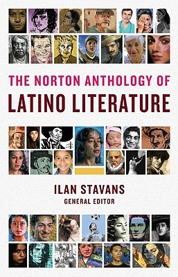 The Norton Anthology of Latino Literature by Ilan Stavans