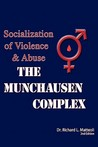 The Munchausen Complex by Richard L. Matteoli