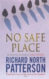 No Safe Place by Richard North Patterson