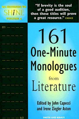 60 Seconds to Shine Volume IV: 161 One-minute Monologues from Literature