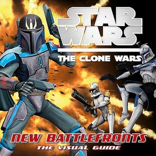 New Battlefronts: The Visual Guide (Star Wars: The Clone Wars)