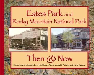 Estes Park and Rocky Mountain National Park Then & Now