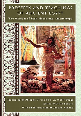 Precepts and Teachings of Ancient Egypt Keith Seddon