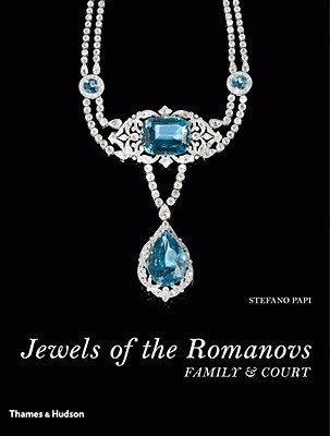 Jewels of the Romanovs by Stefano Papi