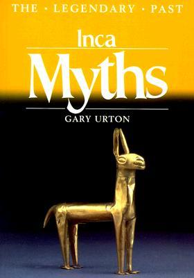 Inca Myths by Gary Urton