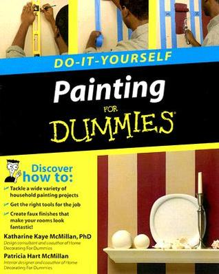 Do-It-Yourself Painting for Dummies by Katharine Kaye McMillan