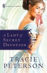 A Lady of Secret Devotion by Tracie Peterson