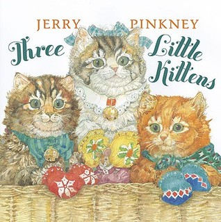 Three Little Kittens by Jerry Pinkney