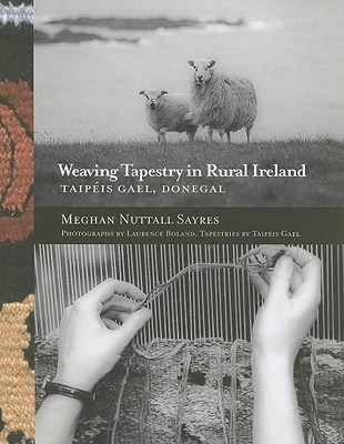 Weaving Tapestry in Rural Ireland: Taipeis Gael, Donegal