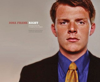 Right: Portraits from the Evangelical Ivy League  by  Jona Frank