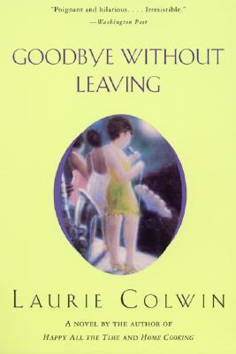Goodbye Without Leaving by Laurie Colwin