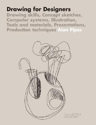 Drawing for Designers by Alan Pipes