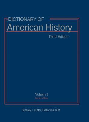 Dictionary of American History: 2002 Edition