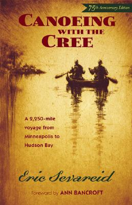 Canoeing with the Cree by Eric Severeid