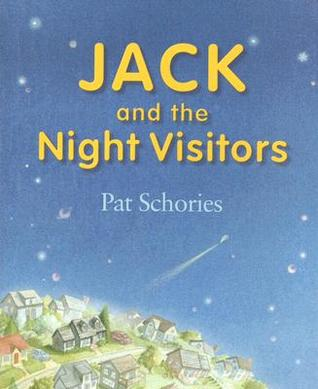 Jack and the Night Visitors by Pat Schories