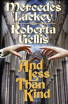 And Less Than Kind by Mercedes Lackey