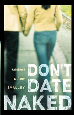 Don't Date Naked by Michael Smalley