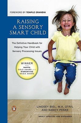 Read Raising a Sensory Smart Child: The Definitive Handbook for Helping Your Child with SensoryProcessing Issues PDB by Lindsey Biel, Nancy Peske