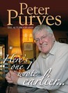Here's One I Wrote Earlier: Peter Purves My Autobiography
