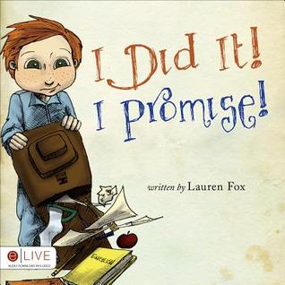 I Did It! I Promise! by Lauren  Fox