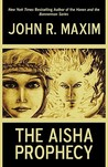 The Aisha Prophecy by John R. Maxim