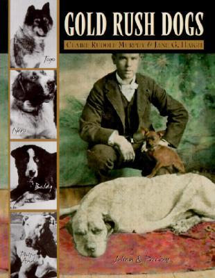 Gold Rush Dogs by Jane G. Haigh