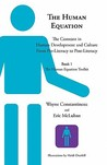 The Human Equation: The Constant in Human Development from Pre-Literacy to Post-Literacy -- Book 1 the Human Equation Toolkit