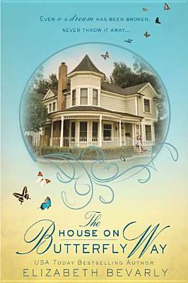The House on Butterfly Way by Elizabeth Bevarly