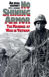 No Shining Armor: The Marines at War in Vietnam an Oral History