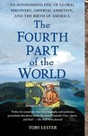 The Fourth Part of the World by Toby Lester