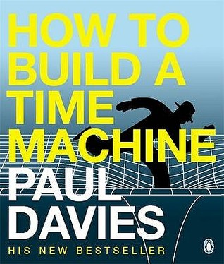How To Build A Time Machine by Paul Charles William Davies