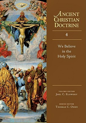 We Believe in the Holy Spirit (Ancient Christian Doctrine, #4)