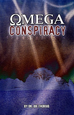 The Omega Conspiracy: Satan's Last Assault on God's Kingdom