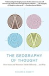 The Geography of Thought by Richard E. Nisbett