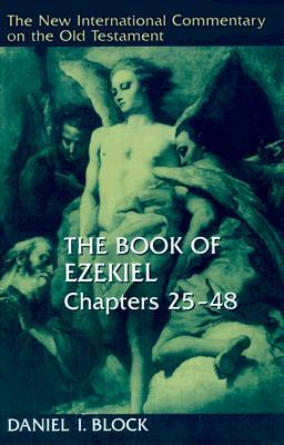 The Book of Ezekiel, Chapters 25-48 (The New International Commentary on the Old Testament)