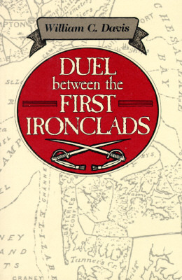 Duel Between First Ironclads by William C. Davis