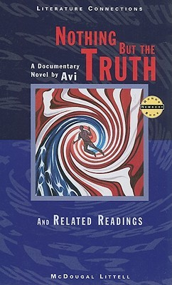 an analysis of nothing but the truth a novel by avi Structured as a series of journal entries, memos, letters and dialogues, this highly  original novel emerges as a witty satire of high school politics, revealing how.