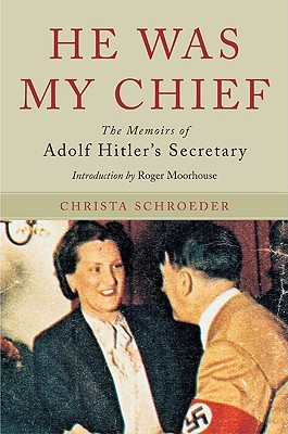 He Was My Chief by Christa Schroeder