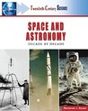 Twentieth-century Space And Astronomy: A History of Notable Research And Discovery (Twentieth-Century Science)